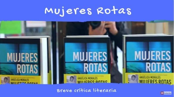 """Crítica literaria de """"Mujeres rotas"""" por Gallego Rey"""